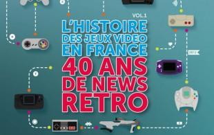 L'histoire des jeux vidéo en France vol. 1 : 40 ans de news rétro